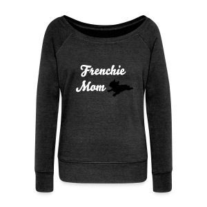 Frenchie Mom Sweatshirt  - Women's Wideneck Sweatshirt