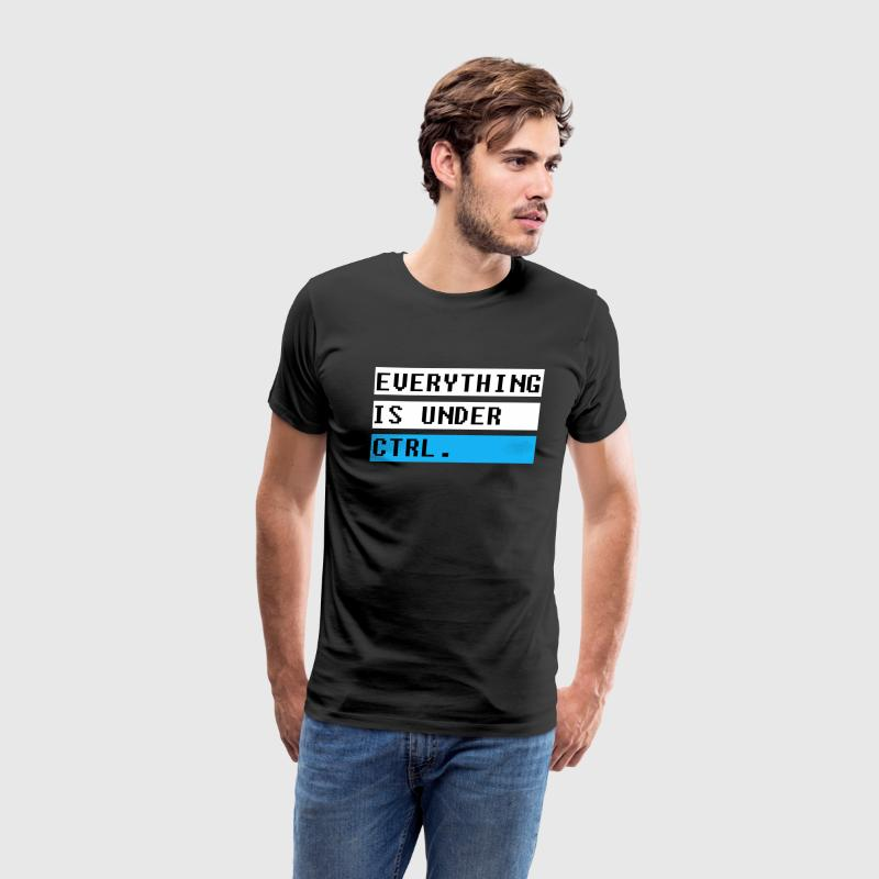 Everything is under CTRL. T-Shirts - Men's Premium T-Shirt