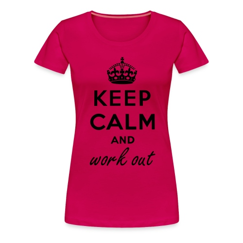 Keep Calm and Work Out  - Women's Premium T-Shirt