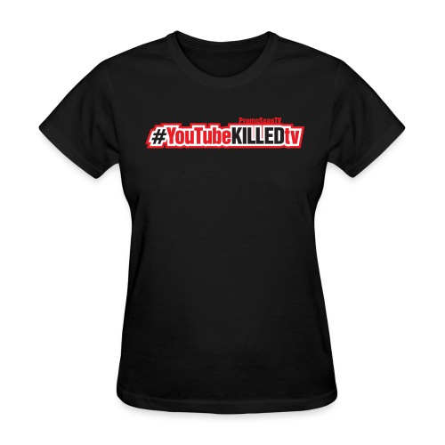 YouTube-Killed-TV Hashtag - Horizontal Print - Women's T-Shirt