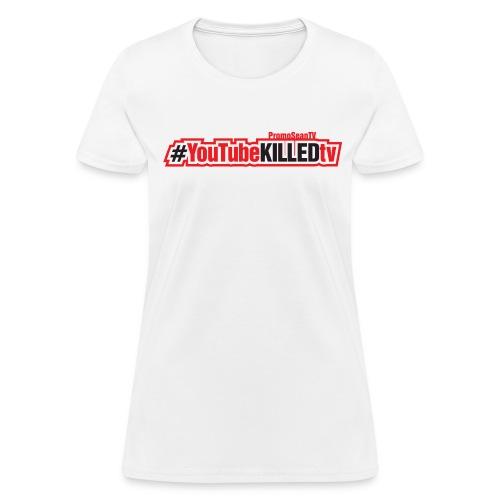 YouTube-Killed-TV Hashtag - Horizontal Print - Women's T-Shirt