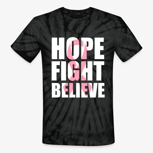 Hope Fight Believe T-Shirt - Unisex Tie Dye T-Shirt