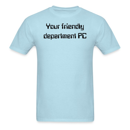 Your friendly department PC - dark font tee - Men's T-Shirt