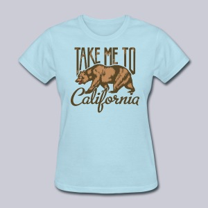 Take Me To Cali - Women's T-Shirt