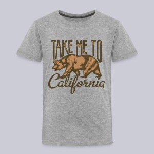Take Me To Cali - Toddler Premium T-Shirt