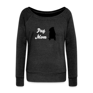 Pug Mom Sweatshirt - Women's Wideneck Sweatshirt