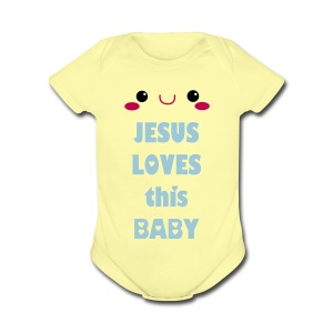 Jesus Loves This Baby - Short Sleeve Baby Bodysuit