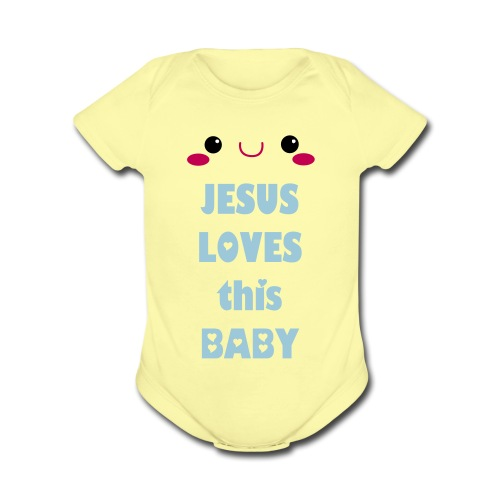 Jesus Loves This Baby - Organic Short Sleeve Baby Bodysuit