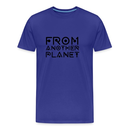 From Another Planet T-SHIRT - Men's Premium T-Shirt