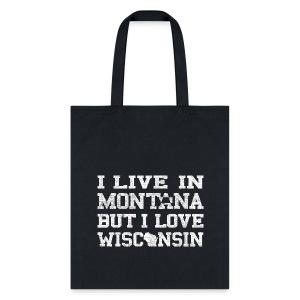 Live Montana Love Wisconsin