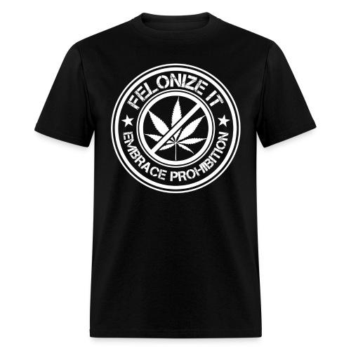 Felonize It - Men's T-Shirt