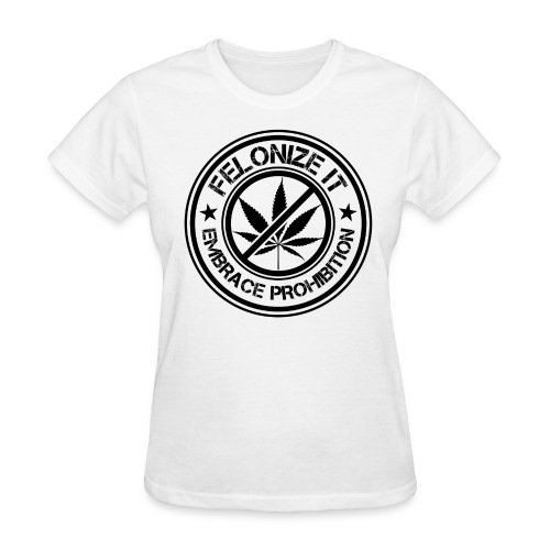 Women's Felonize It (Light) - Women's T-Shirt