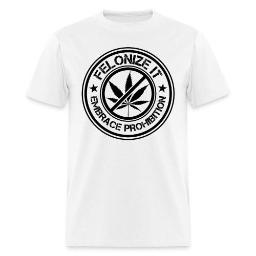 Felonize It (Light) - Men's T-Shirt