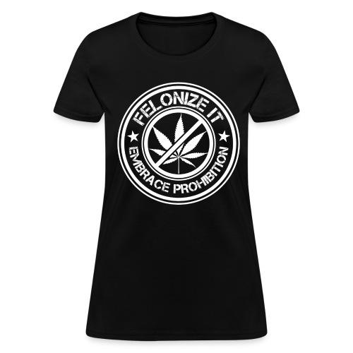 Women's Felonize It - Women's T-Shirt