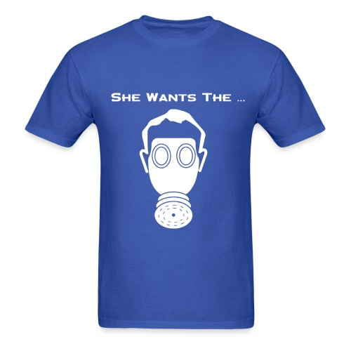 She wants the D - Men's T-Shirt