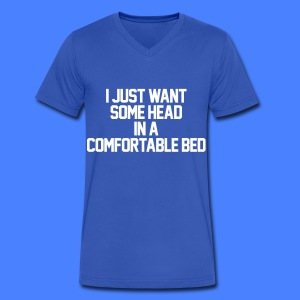 I Just Want Some Head In A Comfortable Bed T-Shirts - Men's V-Neck T-Shirt by Canvas