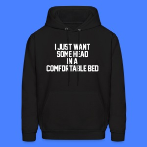 I Just Want Some Head In A Comfortable Bed Hoodies - Men's Hoodie