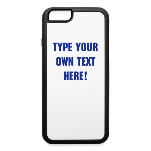 Customizable iPhone 6 Case - iPhone 6/6s Rubber Case
