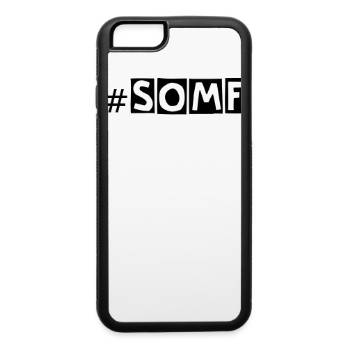 #SOMF Iphone 6 Case - iPhone 6/6s Rubber Case