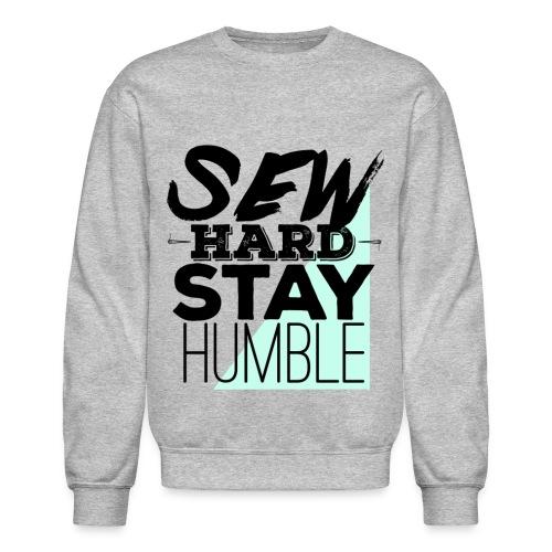 Sew Hard Sweatshirt - Crewneck Sweatshirt