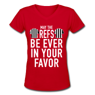 T-Shirts ~ Women's V-Neck T-Shirt ~ May The Refs