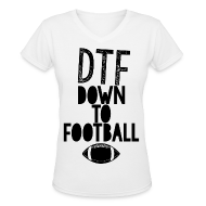 T-Shirts ~ Women's V-Neck T-Shirt ~ DTF: Down To Football