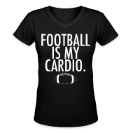 T-Shirts ~ Women's V-Neck T-Shirt ~ Football is my cardio