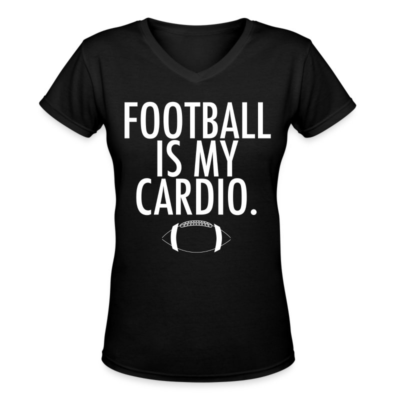 Football is my cardio - Women's V-Neck T-Shirt