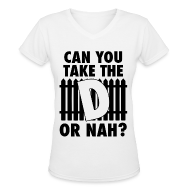 T-Shirts ~ Women's V-Neck T-Shirt ~ Can You Take The D?