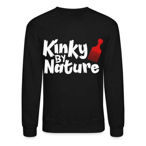 Kinky by Nature - Crewneck Sweatshirt