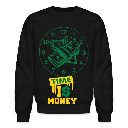 Time is Money - Crewneck Sweatshirt