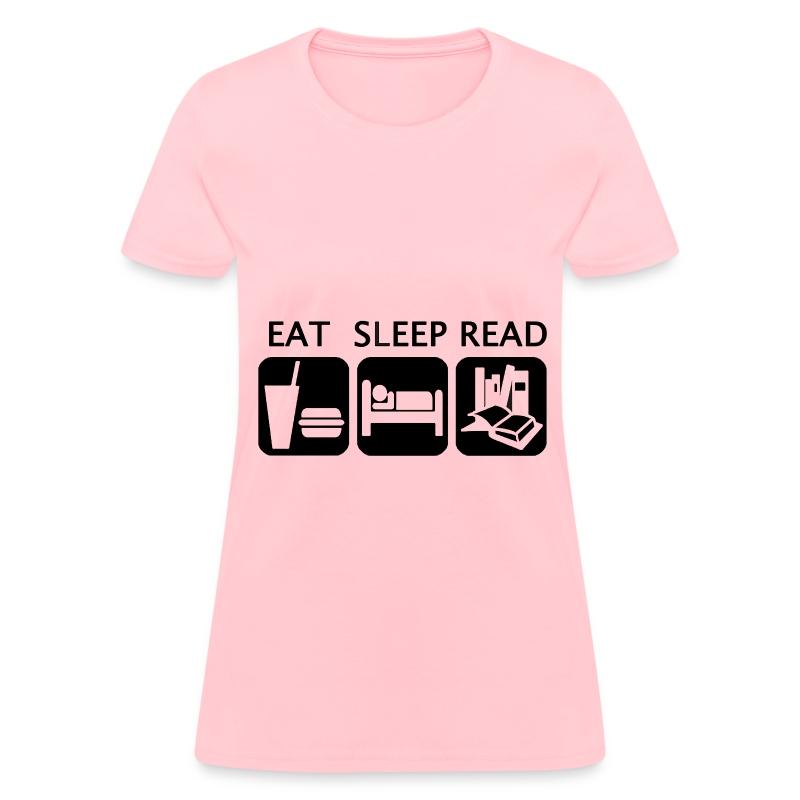 Eat Sleep Read - Women's T-Shirt