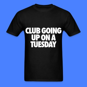 Club Going Up On A Tuesday T-Shirts - Men's T-Shirt