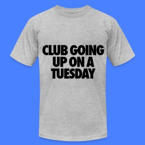 Club Going Up On A Tuesday T-Shirts - Men's T-Shirt by American Apparel