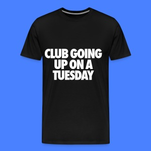Club Going Up On A Tuesday T-Shirts - Men's Premium T-Shirt