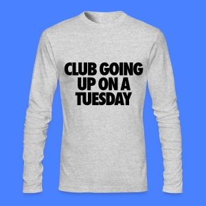 Club Going Up On A Tuesday Long Sleeve Shirts - Men's Long Sleeve T-Shirt by Next Level