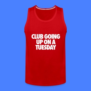 Club Going Up On A Tuesday Tank Tops - Men's Premium Tank