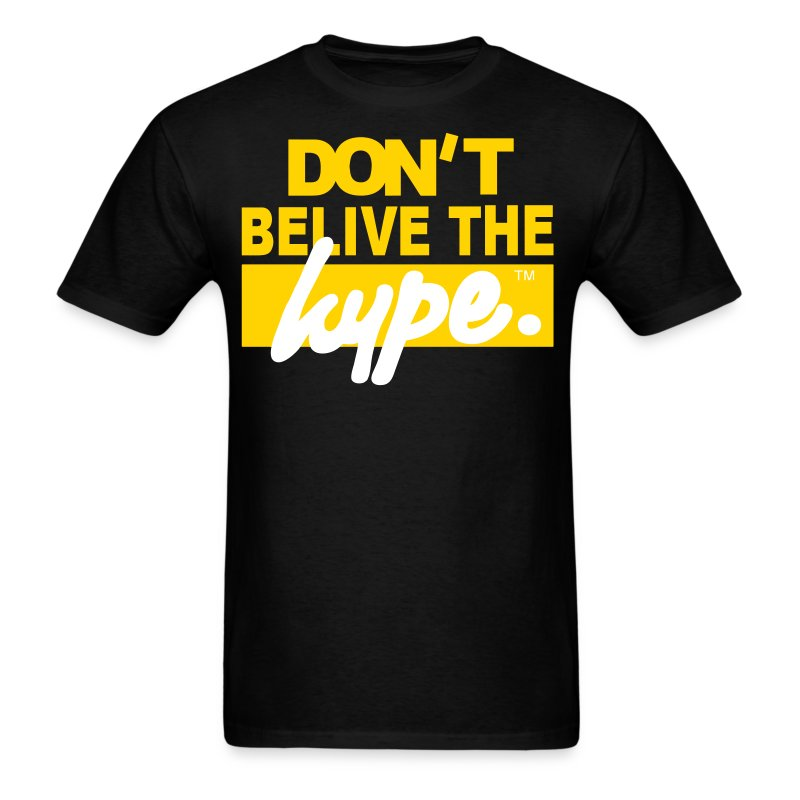 Don t believe the hype t shirt spreadshirt
