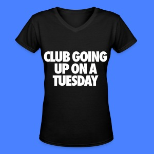 Club Going Up On A Tuesday Women's T-Shirts - Women's V-Neck T-Shirt
