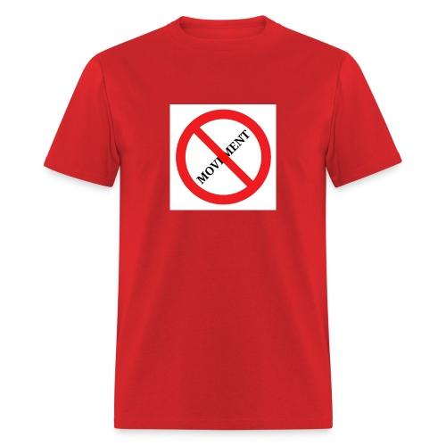 No Movement - Men's T-Shirt