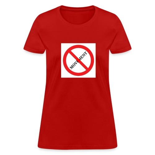 No Movement, Women's - Women's T-Shirt