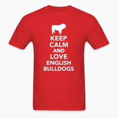 Keep calm and love english bulldogs T-Shirts