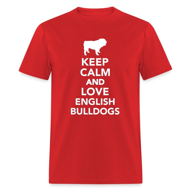 Keep calm and love english bulldogs t shirt spreadshirt T shirts for english bulldogs