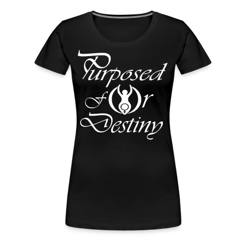 Purposed For Destiny Classic T - Women's Premium T-Shirt