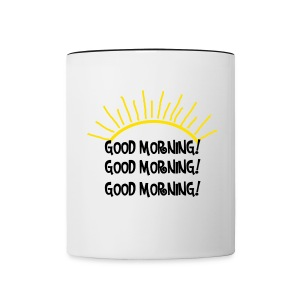 Good Morning coffee mug!  - Contrast Coffee Mug