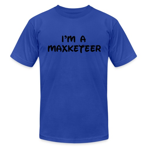 Men's I'm a Maxketeer American Apparel T-Shirt - Men's  Jersey T-Shirt