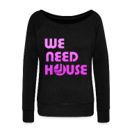 Long Sleeve Shirts ~ Women's Wideneck Sweatshirt ~ WE NEED HOUSE Femme Dancer Sweatshirt