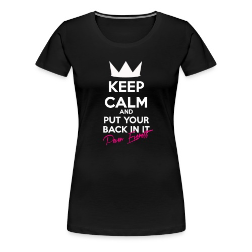 KEEP CALM LADY - Women's Premium T-Shirt
