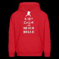 Hoodies ~ Men's Hooded Sweatshirt ~ Keep Calm And Never Break Hoodie