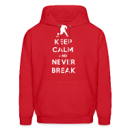 Hoodies ~ Men's Hoodie ~ Keep Calm And Never Break Hoodie
